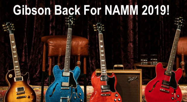 Gibson Guitars Returns to NAMM for 2019 – yamahamusicians com
