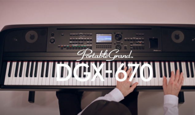 "Yamaha DGX-670 The new ""Portable Grand"" ensemble instrument"